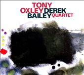 Derek Bailey Quartet/Tony Oxley/Derek Bailey: Tony Oxley/Derek Bailey Quartet [Slipcase]