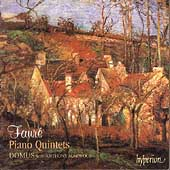 Fauré: Piano Quintets / Domus Quartet, Anthony Marwood