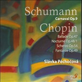 Schumann: Carnaval Op. 9; Chopin: Ballade Op. 47; Nocturne Op. 48/1 / Slavka Pechocova, piano