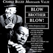 Various Artists: Blow, Brother Blow!: 18 Blues Harmonica Classics- Charly Blues Masterworks, Vol. 32