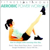 Various Artists: Fitness At Home: Aerobic Power Workout
