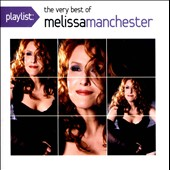 Melissa Manchester: Playlist: The Very Best of Melissa Manchester *