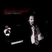 Cary Farley: Goodnight [Digipak]