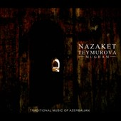 Nazaket Teymurova: Mugham: Traditional Music of Azerbaijan [Digipak]