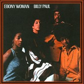 Billy Paul: Ebony Woman