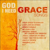 Various Artists: God, I Need Grace Songs