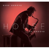 Euge Groove: House of Groove [Digipak]
