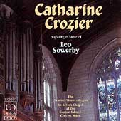 Sowerby: Organ Music / Catharine Crozier