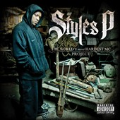 Styles P: The World's Most Hardest MC Project [PA]