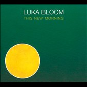 Luka Bloom: This New Morning [Digipak]
