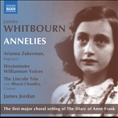 James Whitbourn: Annelies (chamber version) / Arianna Zukerman, soprano; Westminster Williamson Voices; Bharat Charidra, clarinet