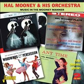 Hal Mooney/Hal Mooney & His Orchestra: Music in the Mooney Manner: Four Original Albums *