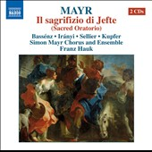 Mayr: Il sacrifizio di Jefte, sacred oratorio / Bassenz, Iranyi, Sellier, Kupfer. Franz Hauk