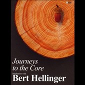 Bert Hellinger: Journeys to the Core