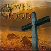 Various Artists: Power In the Blood: Songs of the Passion, The Resurrection, & Salvation