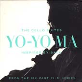 Inspired by Bach - The Cello Suites / Yo-Yo Ma