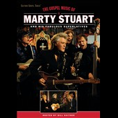 Marty Stuart/Marty Stuart & His Fabulous Superlatives: The  Gospel Music of Marty Stuart [Video]
