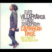 Elio Villafranca/The Jass Syncopators: Caribbean Tinge: Live From Dizzy's Club Coca-Cola [Digipak]