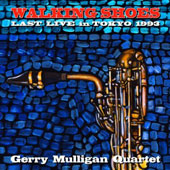 Gerry Mulligan: Walking Shoes: Last Live in Tokyo 1993 *