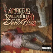 Amadeus the Stampede: Spilling Blood on the Dance Floor [PA]