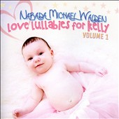 Narada Michael Walden: Love Lullabies For Kelly, Vol. 1