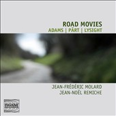 Road Movies: Works by Adams, Pärt, Lysight' / Duo Gemini -  Jean-Frédéric Molard, violin; Jean-Noël Remiche, piano