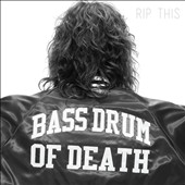 Bass Drum of Death: Rip This [Digipak]