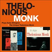 Thelonious Monk/Thelonious Monk Trio: Palys Duke Ellington/The Unique Thelonious Monk