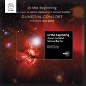 'In the Beginning' a cappella choral music of Aaron Copland and Samuel Barber / Dunedin Consort