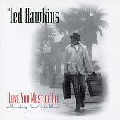 Ted Hawkins: Love You Most of All: More Songs from Venice Beach