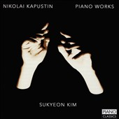 Nikolai Kapustin (b.1937): Piano Sonata no 2; Etudes, Op. 40 and other piano pieces / Sukyeon Kim, piano