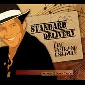 The Eric Ekstrand Ensemble: Standard Delivery [Digipak]