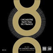 80 years of the Orchestre National de France / Martha Argerich, Pierre Bernac, Denise Duval, Fischer-Dieskau, Marily Horne, Yo-Yo Ma, Victoria de los Angeles et al. [8 CDs]