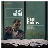 Paul Dukas: Piano Works / Hervé Billaut, piano