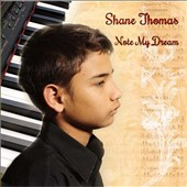 Note My Dream - Music by the 15 year old phenomena  Shane Thomas / Shane Thomas: piano; Hungarian Symphony Orchestra
