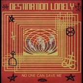 Destination Lonely: No One Can Save Me [Slipcase]