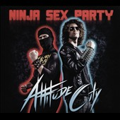 Ninja Sex Party: Attitude City [Digipak]