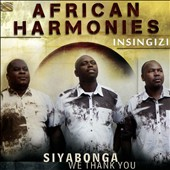 Insingizi: African Harmonies: Siyabonga - We Thank You