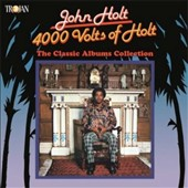 John Holt (Vocals): 4000 Volts of Holt: The Classic Albums Collection
