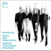 Przybylski: Songs and Piano Works
