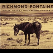 Richmond Fontaine: You Can't Go Back If There's Nothing to Go Back To [Digipak] *