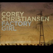 Corey Christiansen: Factory Girl [Blister] *