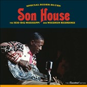 Son House: Special Rider Blues: 1930-1942 Mississippi and Wisconsin Recordings *