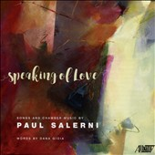 Songs and Chamber Music by Paul Salerni - 'Speaking of Love' / Sophia Burgos, Sop.; Paul Salerni, Pianoforte