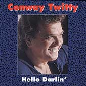 Conway Twitty: Hello Darlin' [MCA Special Products]
