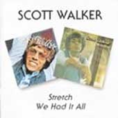 Scott Walker: Stretch/We Had It All