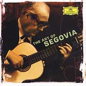 The Art of Segovia - Tarrega, Torroba, Sor / Andr&eacute;s Segovia (original recording remastered)