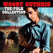 Woody Guthrie: The Folk Collection