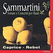 Sammartini: Flute Sonatas, etc / Rebel, Caprice Ensemble