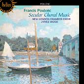 Poulenc: Secular Choral Music / New London Chamber Choir